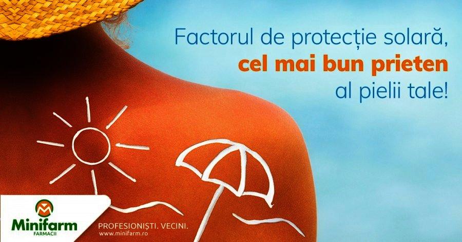 Factorul de protectie solara, cel mai bun prieten al pielii tale!