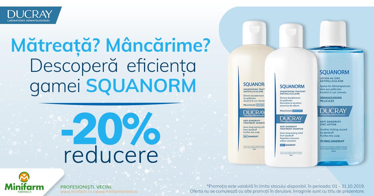 20% reducere pentru produsele selecționate din gama Ducray Squanorm!